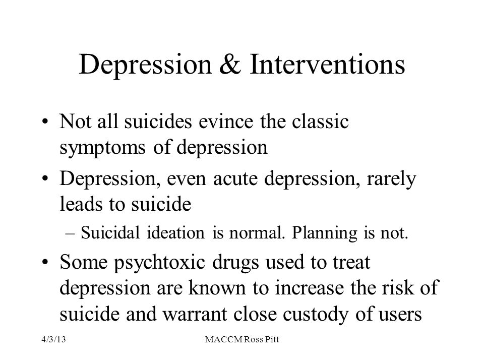 Survivors of Suicide Grief is profound and complicated by: –Sense of rejection –Sense of failure (as a parent, sibling, spouse, friend, work colleague, team-mate, etc) –Not being able to make sense of it –Other people's inability to cope with it –Long time needed to work through Stage 3 of the Grief process –Idiocy factor (viz., suicide talked about as brave , sick jokes, insensitive probing by strangers) 4/3/13MACCM Ross Pitt