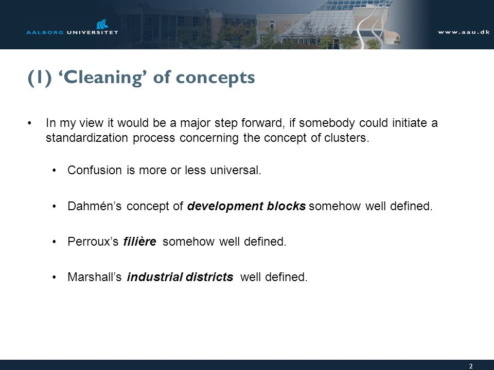 2 (1) 'Cleaning' of concepts In my view it would be a major step forward, if somebody could initiate a standardization process concerning the concept of clusters.