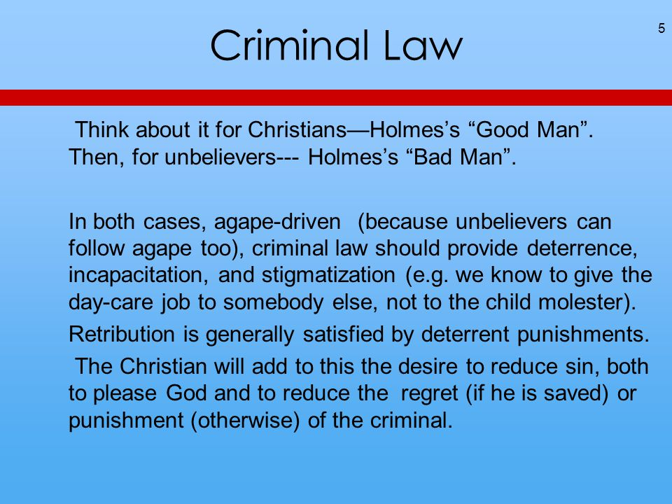 Criminal Law 5 Think about it for Christians—Holmes's Good Man .