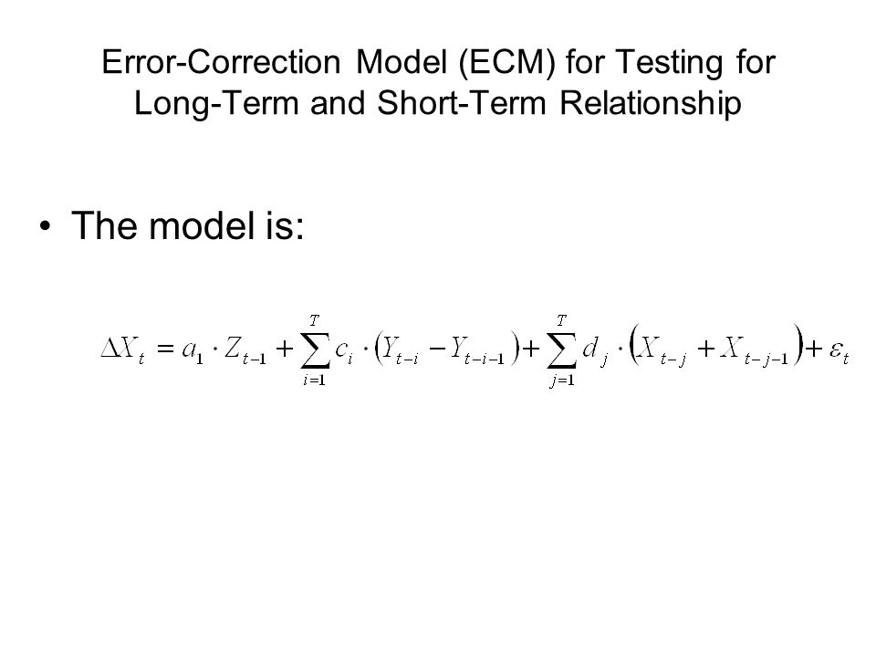 Error-Correction Model (ECM) for Testing for Long-Term and Short-Term Relationship The model is: