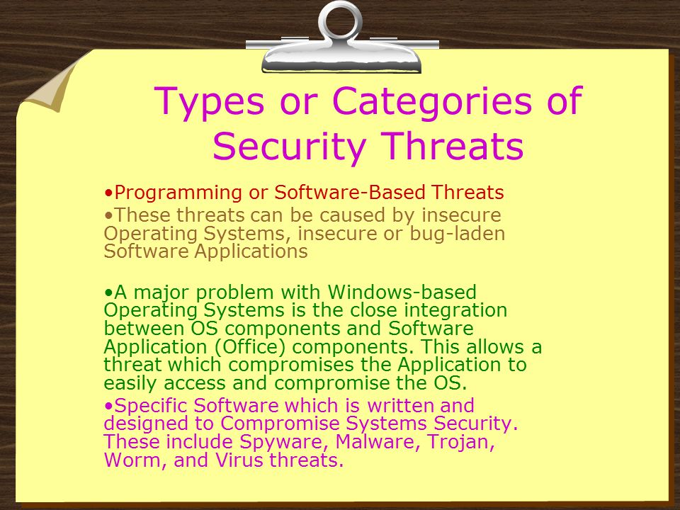 Types or Categories of Security Threats Physical or Hardware-Based Threats Having machines exposed in non- secure environments, especially servers con