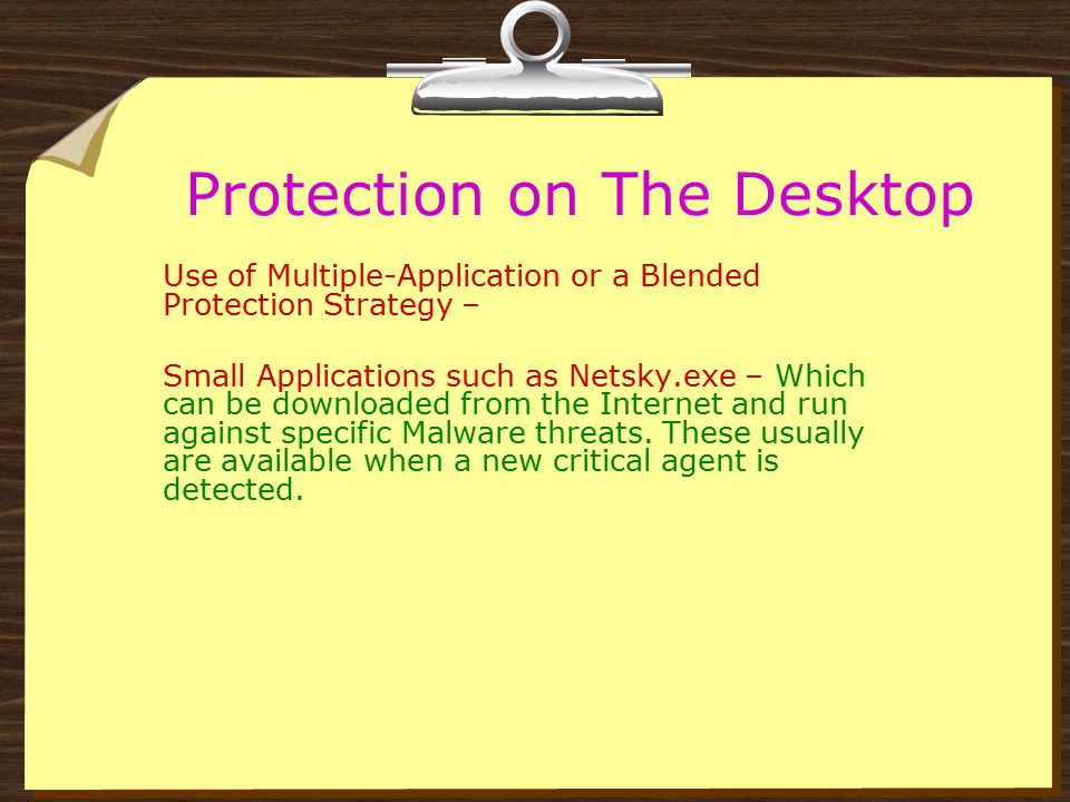 Protection on The Desktop Use of Multiple-Application or a Blended Protection Strategy – CLAMWIN: http://www.clamwin.com/content/view/136/52/ ClamWin