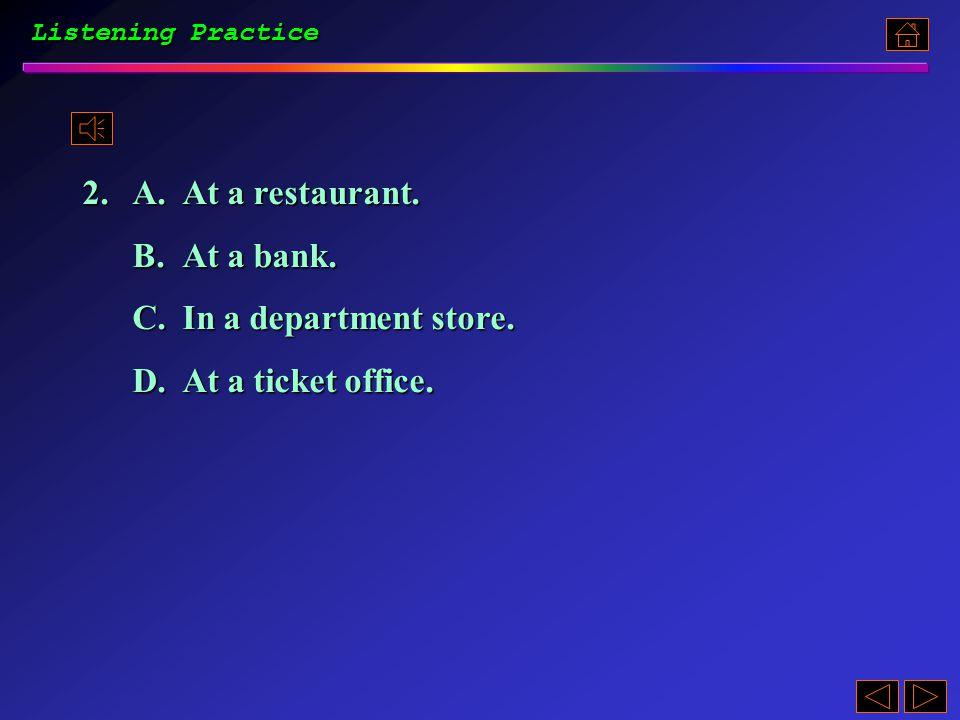 1.A.$12.50 B.$15.15 C.$15.50. D.$9.15. Listening Practice