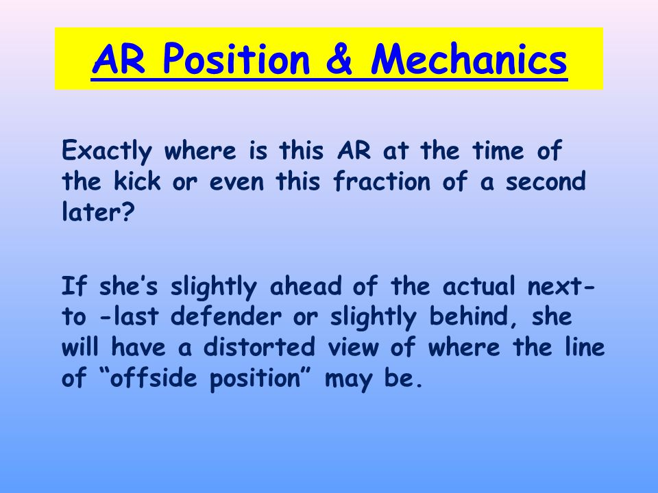 AR Position & Mechanics Exactly where is this AR at the time of the kick or even this fraction of a second later.