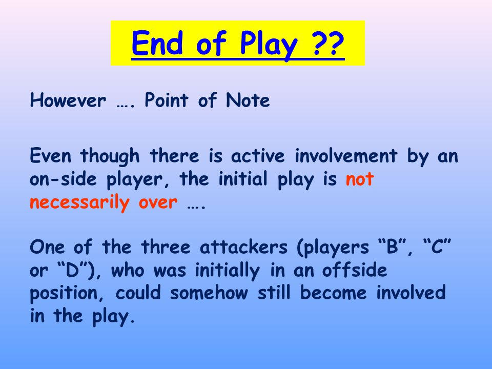 End of Play ?. However ….