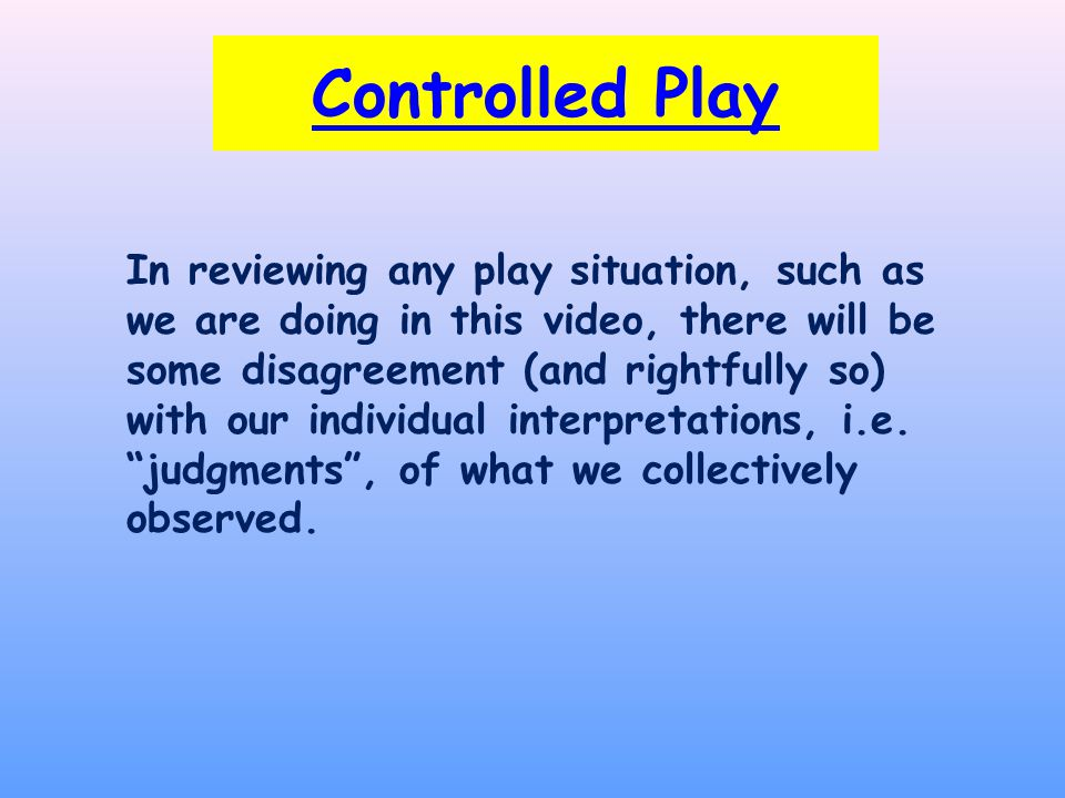 In reviewing any play situation, such as we are doing in this video, there will be some disagreement (and rightfully so) with our individual interpretations, i.e.