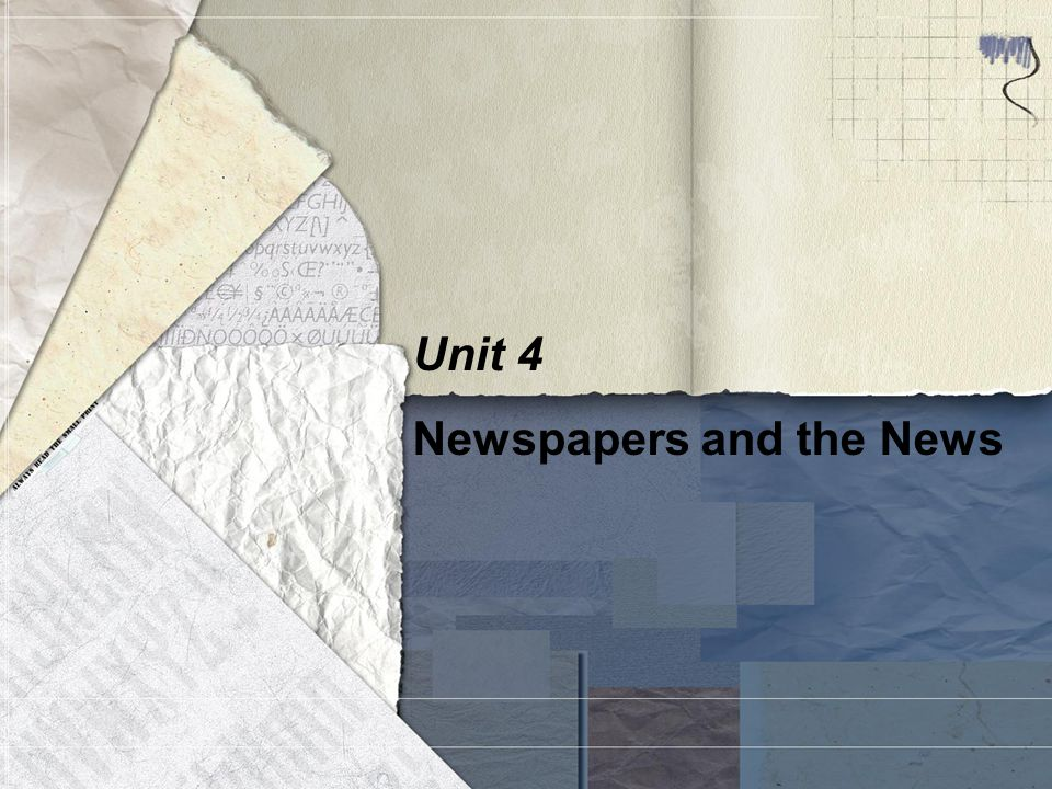 Unit 4 Newspapers and the News