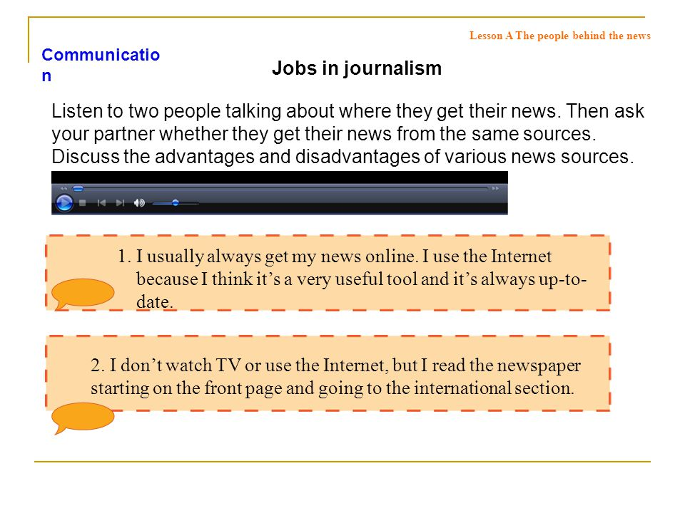 Jobs in journalism Listen to two people talking about where they get their news.