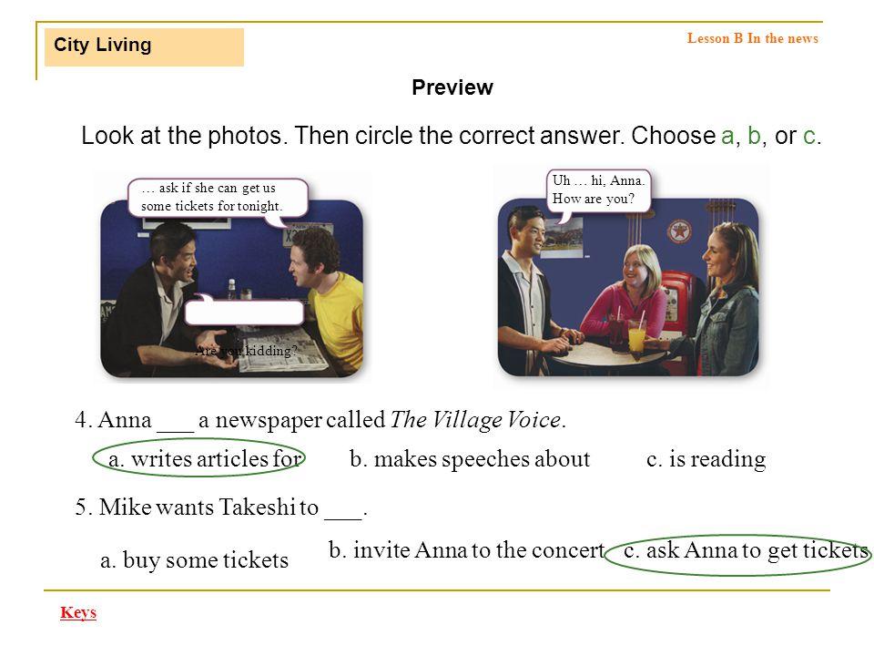 4. Anna ___ a newspaper called The Village Voice.