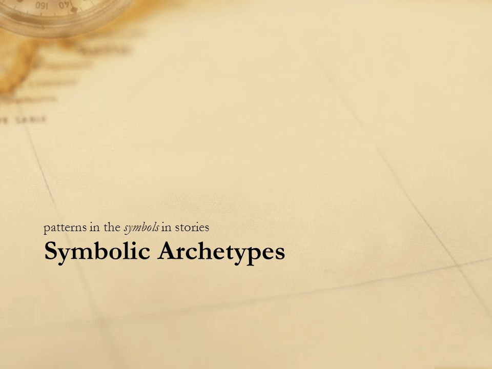 Symbolic Archetypes patterns in the symbols in stories