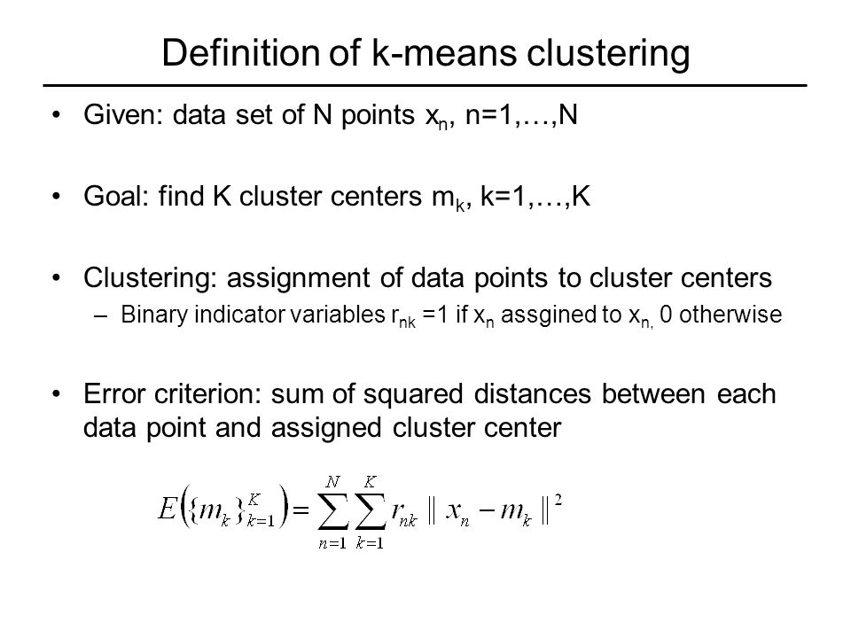 Clustering with Gaussian mixture density Given: data set of N points x n, n=1,…,N Find mixture of Gaussians (MoG) that best explains data –Assigns maximum likelihood to the data –Assume data points are drawn independently from MoG –Maximize log-likelihood of fixed data set X w.r.t.