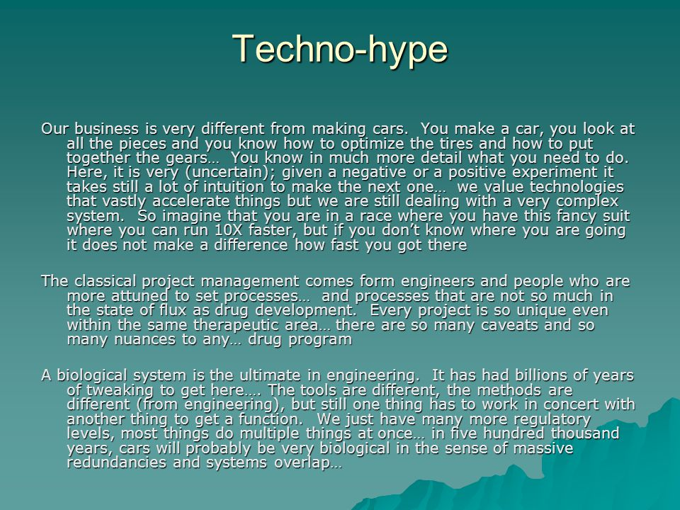 Techno-hype Our business is very different from making cars.