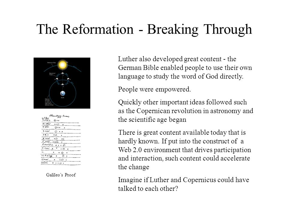 The Reformation - Breaking Through Luther also developed great content - the German Bible enabled people to use their own language to study the word of God directly.