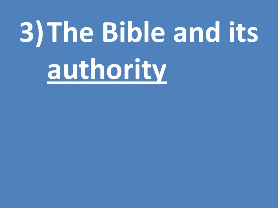 3)The Bible and its authority