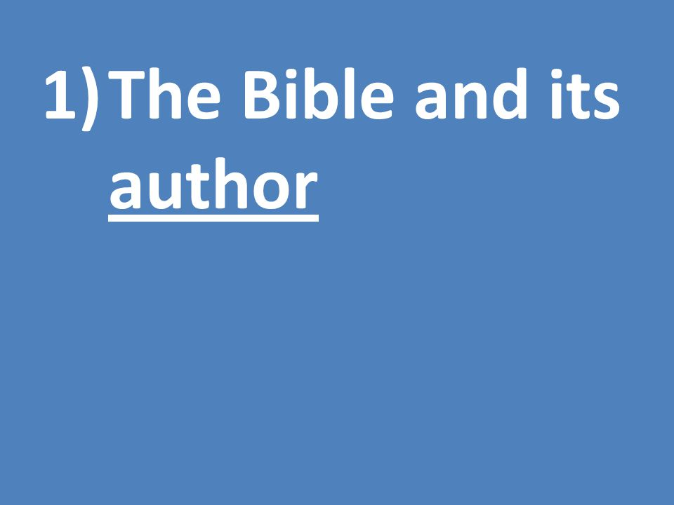 1)The Bible and its author