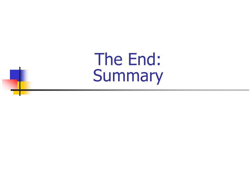 The End: Summary