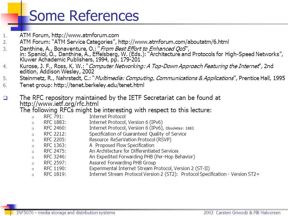 2003 Carsten Griwodz & Pål Halvorsen INF5070 – media storage and distribution systems Some References 1.