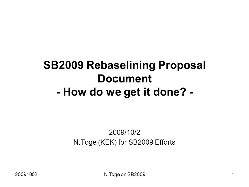 20091002N.Toge on SB20091 SB2009 Rebaselining Proposal Document - How do we get it done.