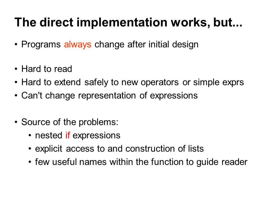 The direct implementation works, but...
