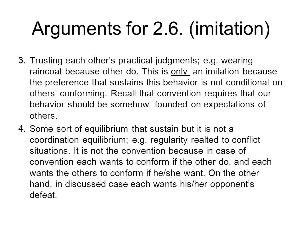 Arguments for 2.6. (imitation) 3.Trusting each other's practical judgments; e.g.