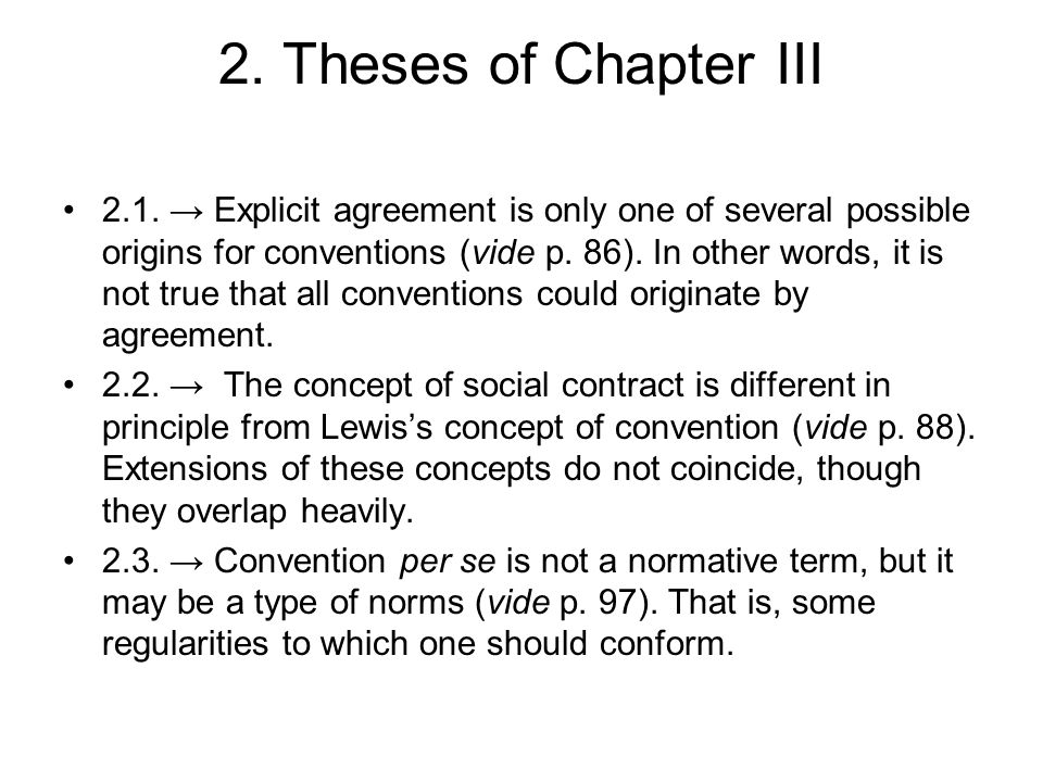 2. Theses of Chapter III 2.1. → Explicit agreement is only one of several possible origins for conventions (vide p. 86). In other words, it is not tru