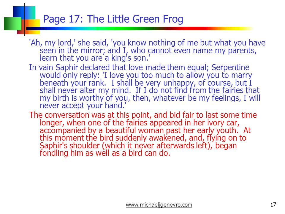 www.michaeljgenevro.com17 Page 17: The Little Green Frog 'Ah, my lord,' she said, 'you know nothing of me but what you have seen in the mirror; and I,