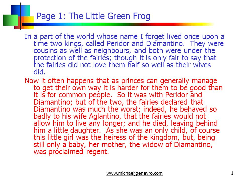 www.michaeljgenevro.com12 Page 12: The Little Green Frog The Prince obeyed the Frog s orders one by one, and all went well for this second time also.