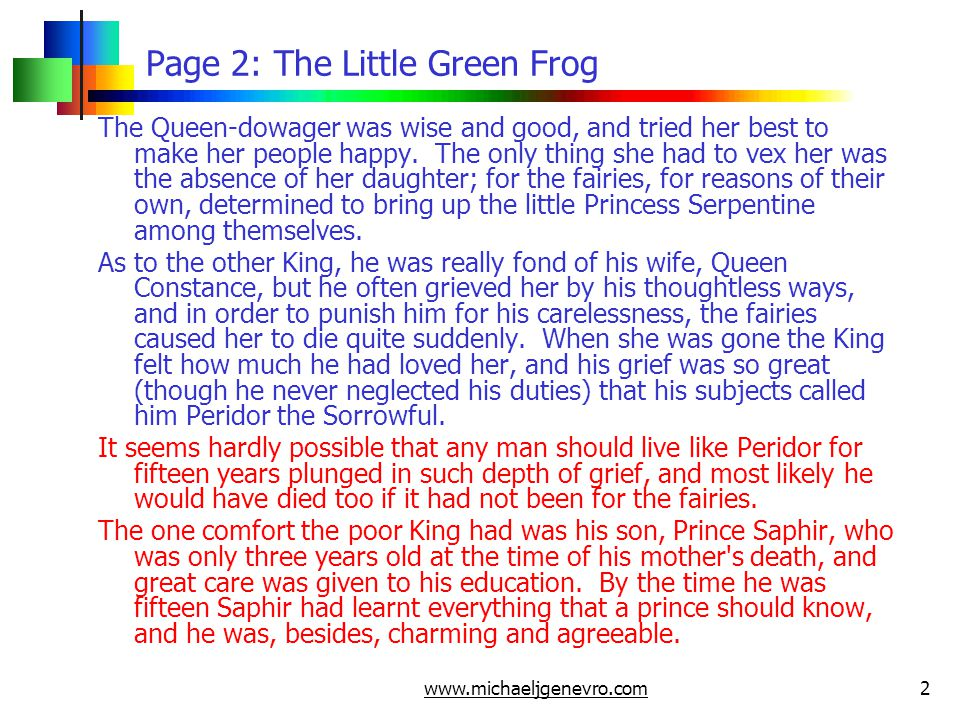 www.michaeljgenevro.com3 Page 3: The Little Green Frog It was about this time that the fairies suddenly took fright lest his love for his father should interfere with the plans they had made for the young prince.