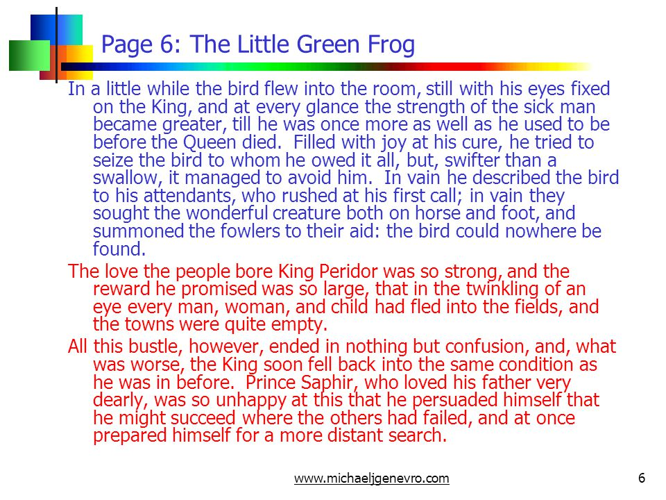 www.michaeljgenevro.com7 Page 7: The Little Green Frog In spite of the opposition he met with, he rode away, followed by his household, trusting to chance to help him.