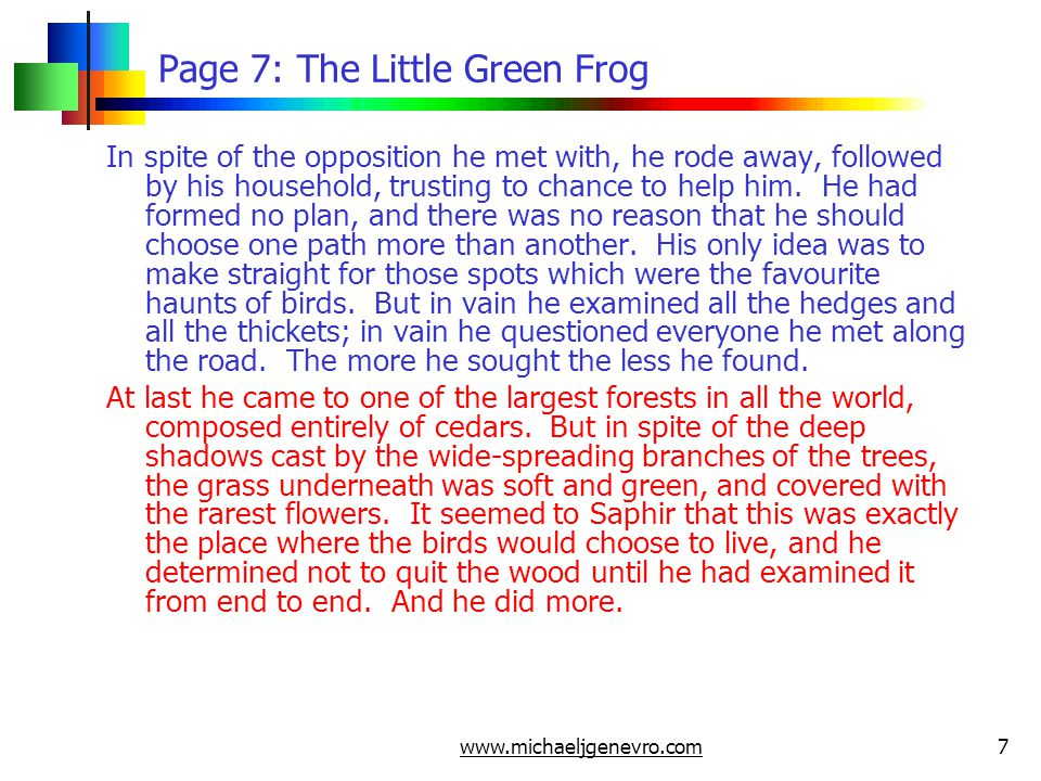 www.michaeljgenevro.com8 Page 8: The Little Green Frog He ordered some nets to be prepared and painted of the same colours as the bird s plumage, thinking that we are all easily caught by what is like ourselves.