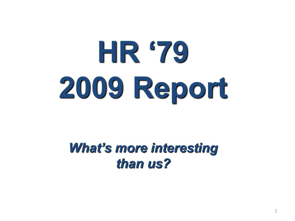 HR '79 2009 Report What's more interesting than us 1