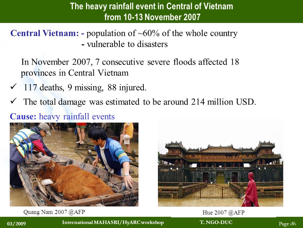 03/2009 International MAHASRI/HyARC workshop T. NGO-DUC Page 2 The heavy rainfall event in Central of Vietnam from 10-13 November 2007 In November 200