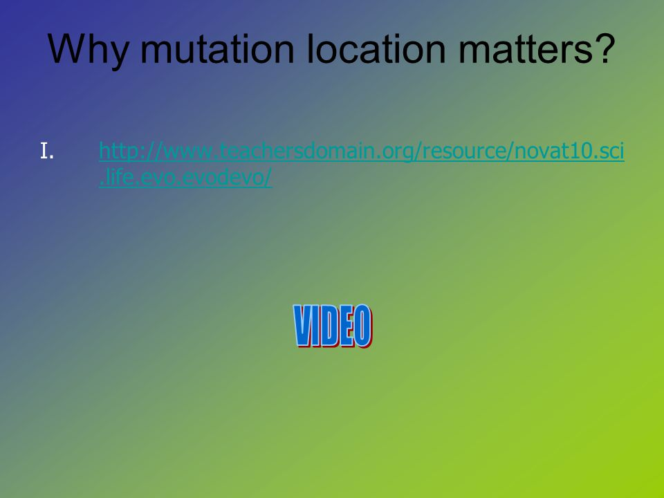 Why mutation location matters.