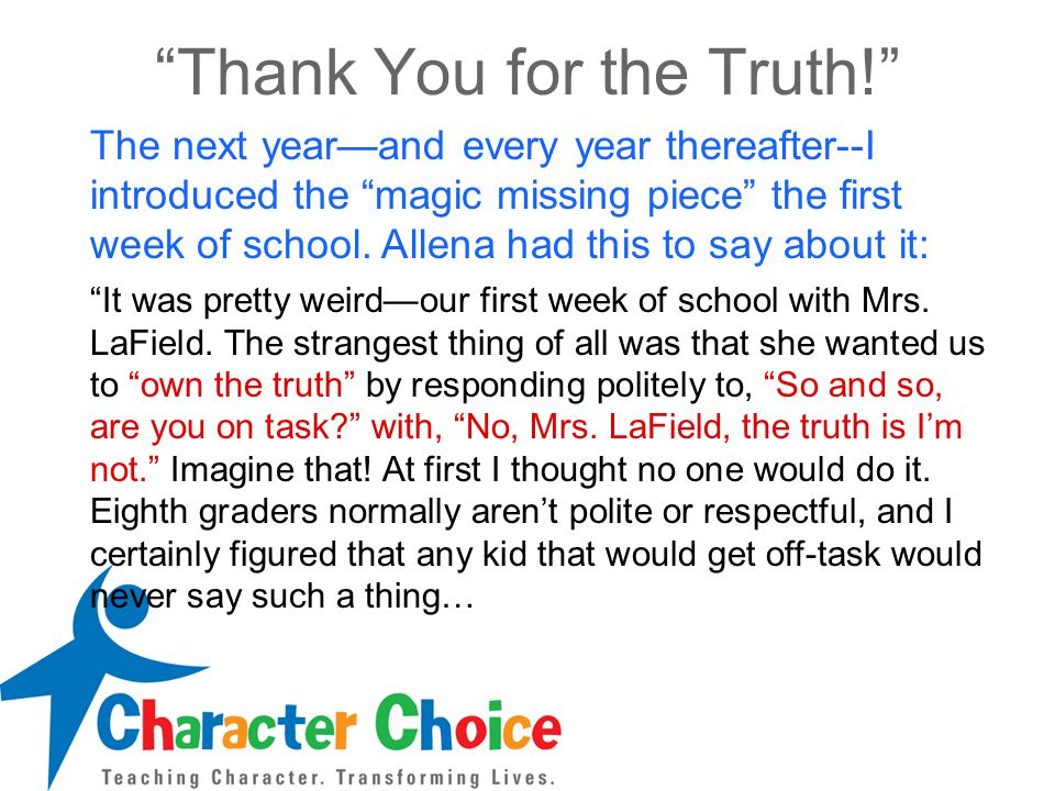 Thank You for the Truth! It was pretty weird—our first week of school with Mrs.