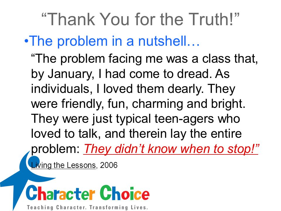 """""""Thank You for the Truth!"""" The problem in a nutshell… """"The problem facing me was a class that, by January, I had come to dread. As individuals, I love"""