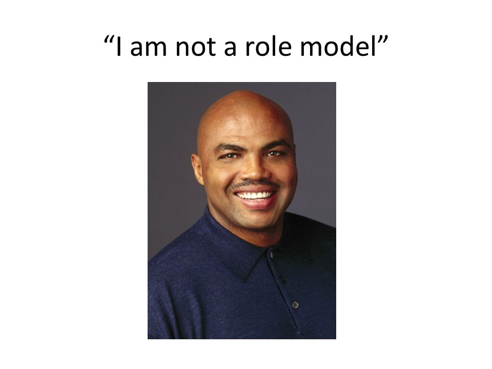 I am not a role model
