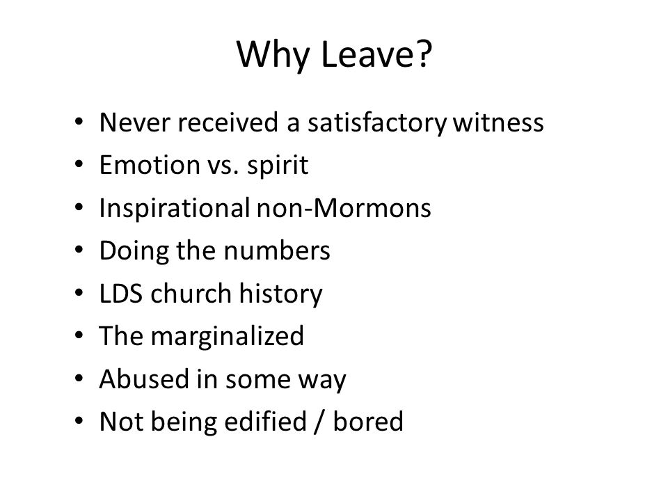Why Leave. Never received a satisfactory witness Emotion vs.