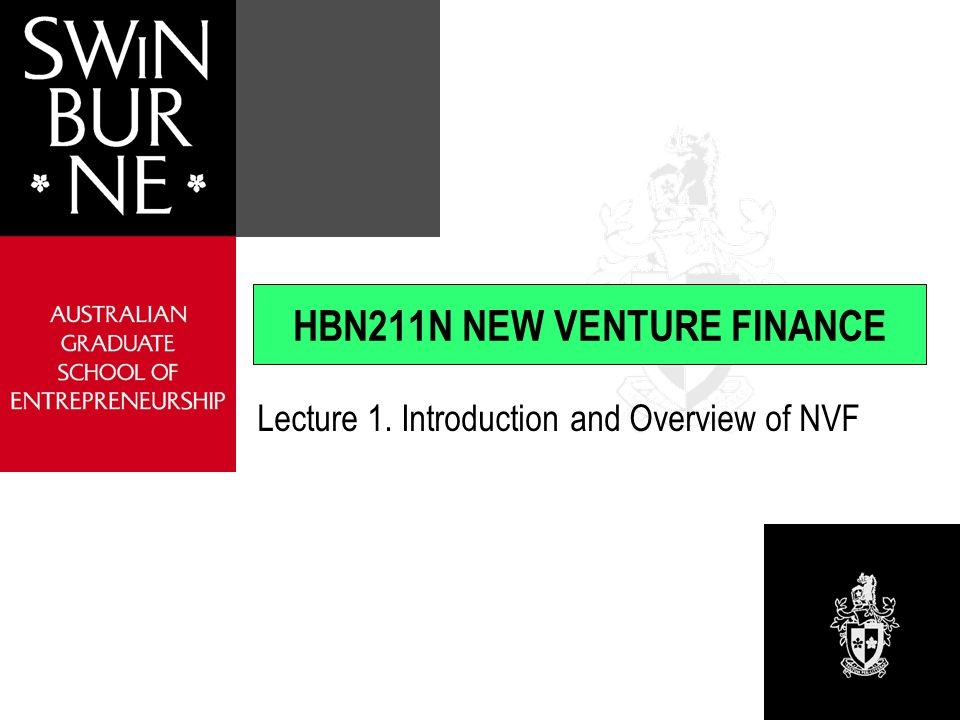 Lecture 1. Introduction and Overview of NVF HBN211N NEW VENTURE FINANCE