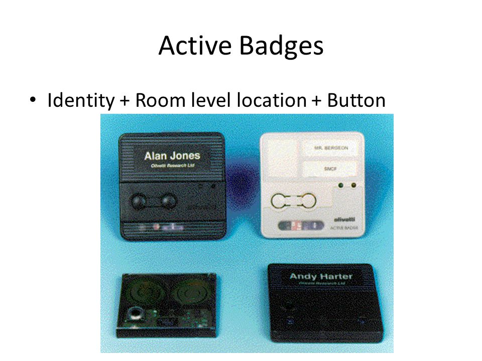 Active Badges Identity + Room level location + Button