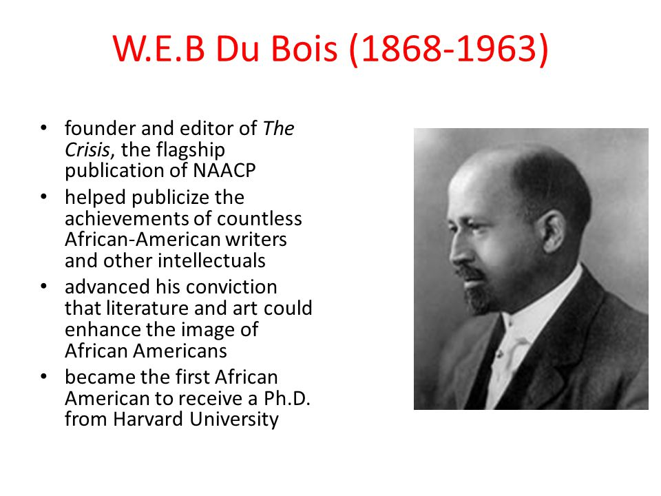 W.E.B Du Bois (1868-1963) founder and editor of The Crisis, the flagship publication of NAACP helped publicize the achievements of countless African-A