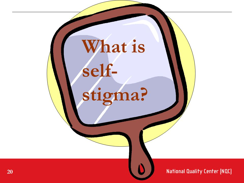 20 What is self- stigma?