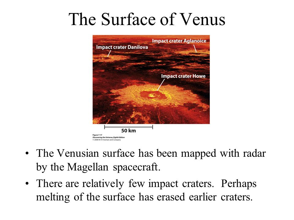The Surface of Venus The Venusian surface has been mapped with radar by the Magellan spacecraft.