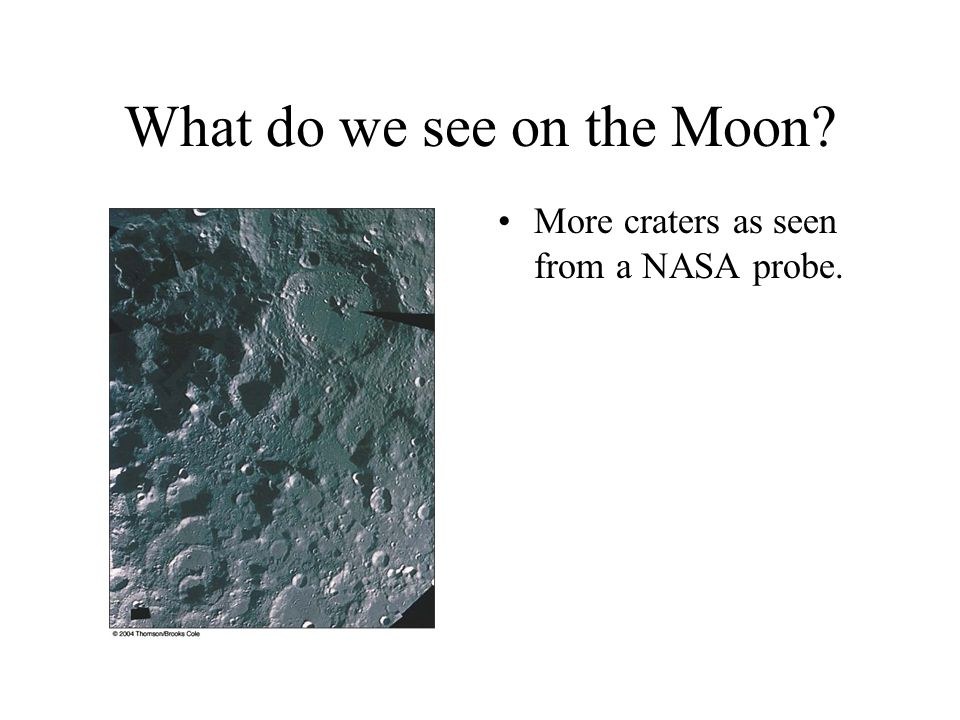 What do we see on the Moon More craters as seen from a NASA probe.