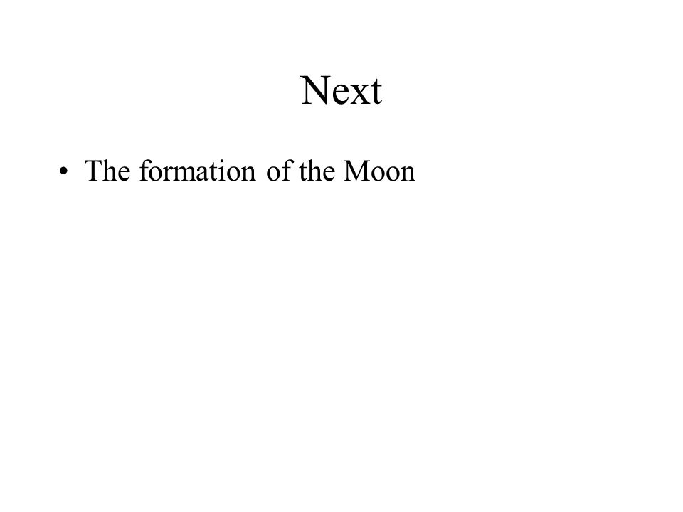 Next The formation of the Moon