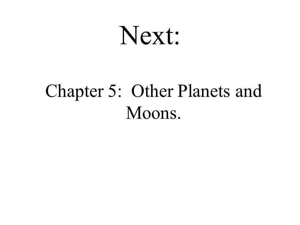 Next: Chapter 5: Other Planets and Moons.