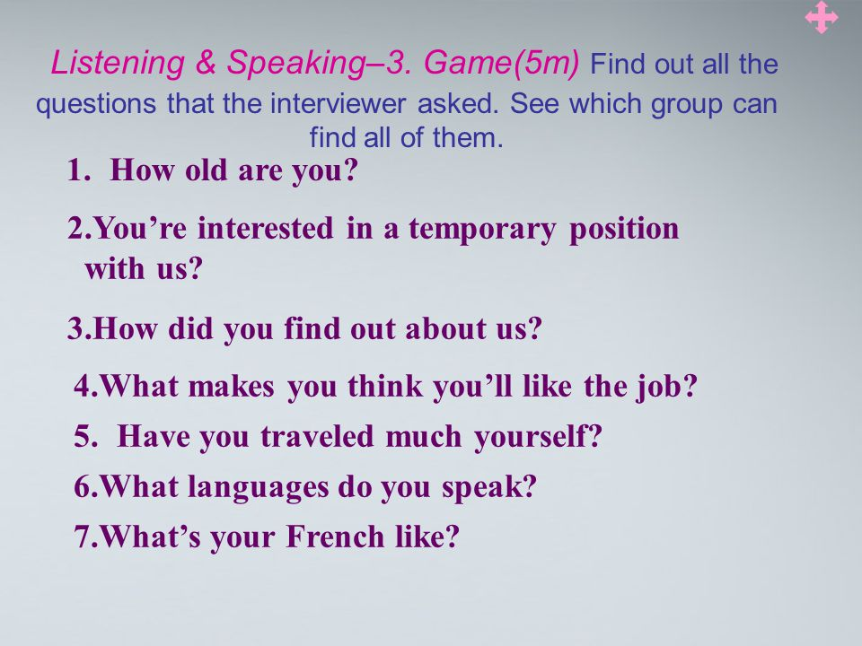 Listening & Speaking–3.Game(5m) Find out all the questions that the interviewer asked.