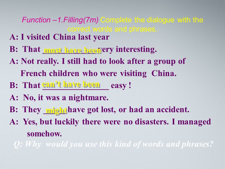 Function –1.Filling(7m) Complete the dialogue with the correct words and phrases.