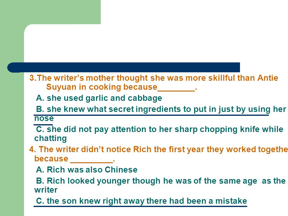 3.The writer's mother thought she was more skillful than Antie Suyuan in cooking because________.