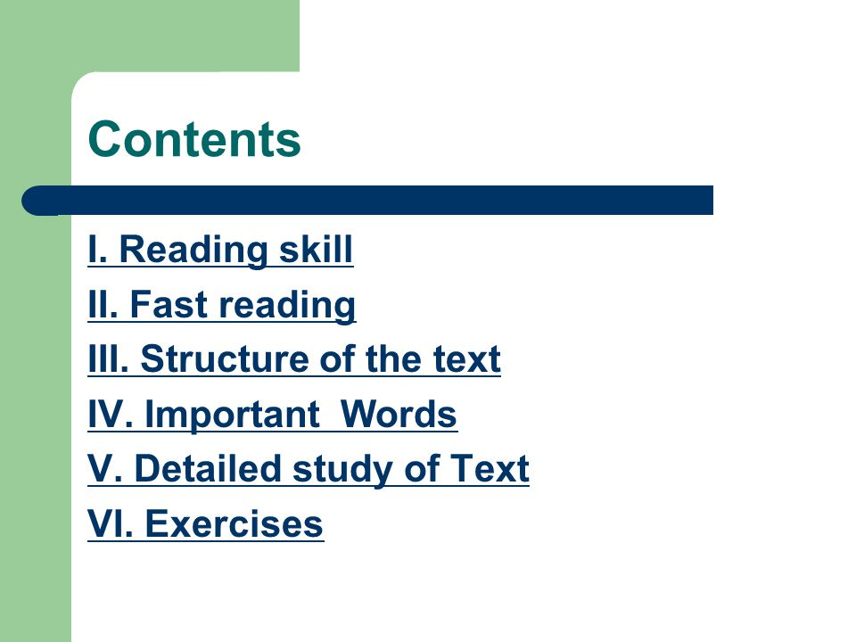 Contents I. Reading skill II. Fast reading III. Structure of the text IV.