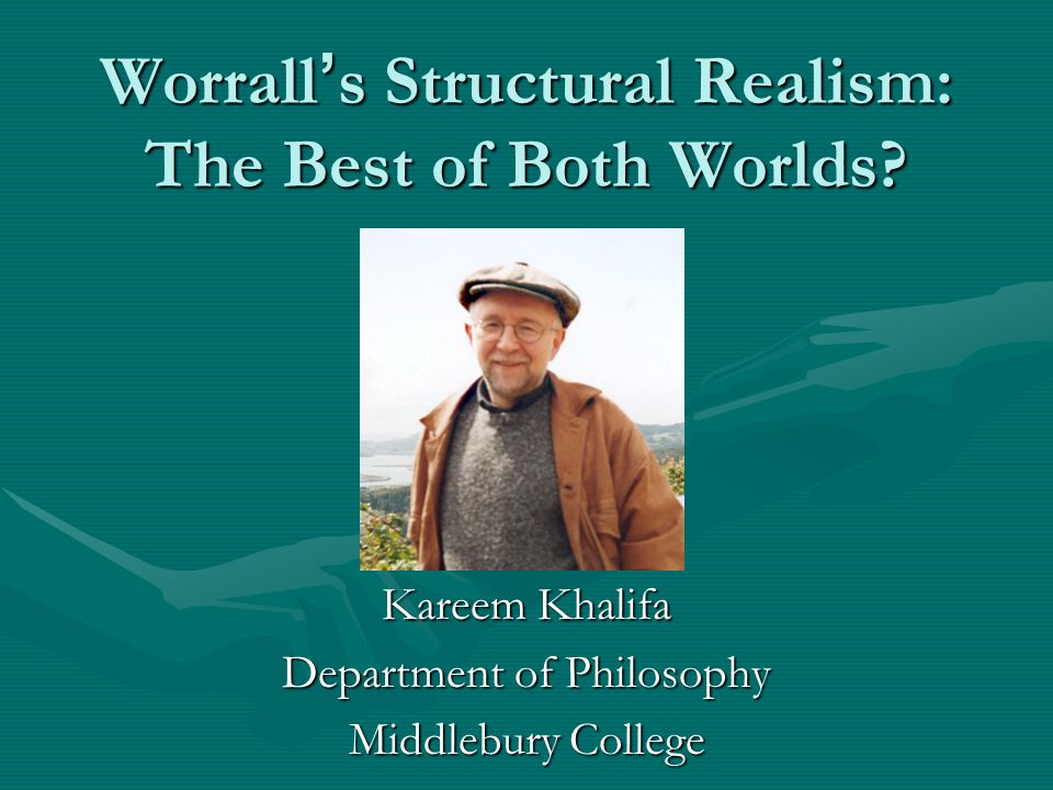 Worrall ' s Structural Realism: The Best of Both Worlds.
